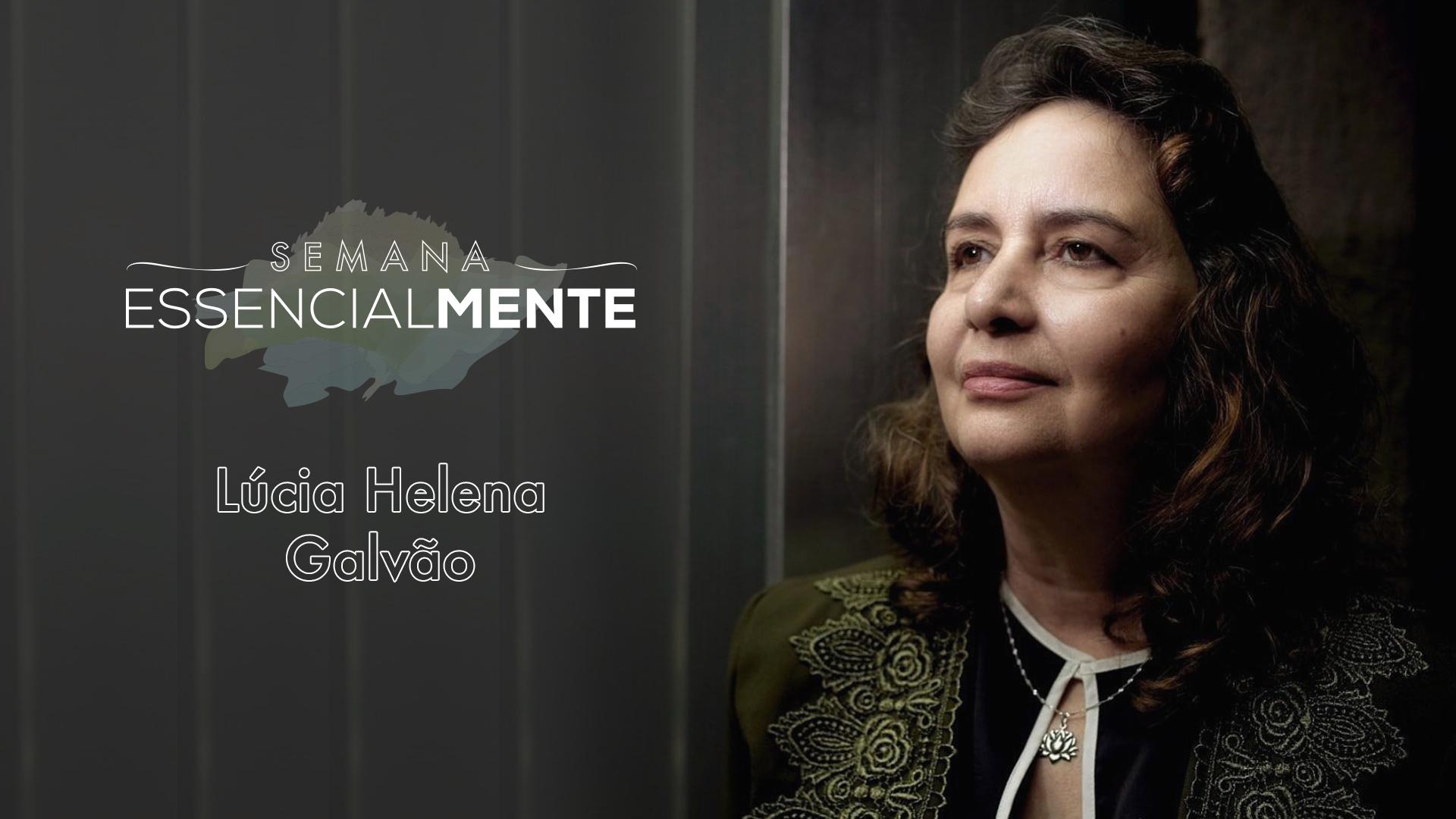 Semana Essencialmente: veja a mini palestra de Lúcia Helena Galvão na íntegra