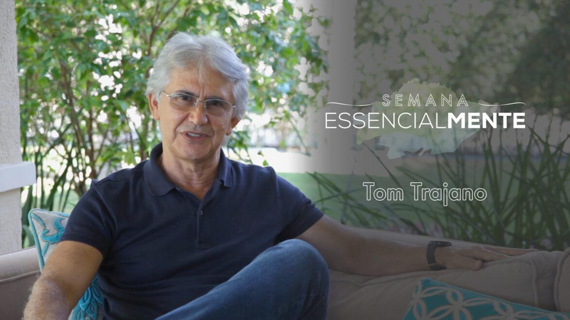 Semana Essencialmente: veja a mini palestra de Tom Trajano na íntegra