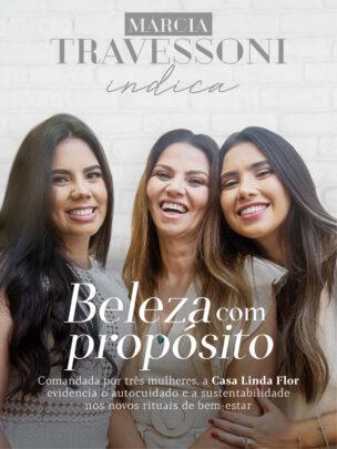 Surama, Suzana e Gabriela Geleilate falam sobre o propósito ecológico da Casa Linda Flor