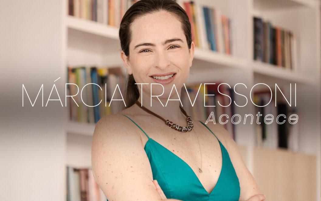 Márcia Travessoni Acontece 03.11.2020