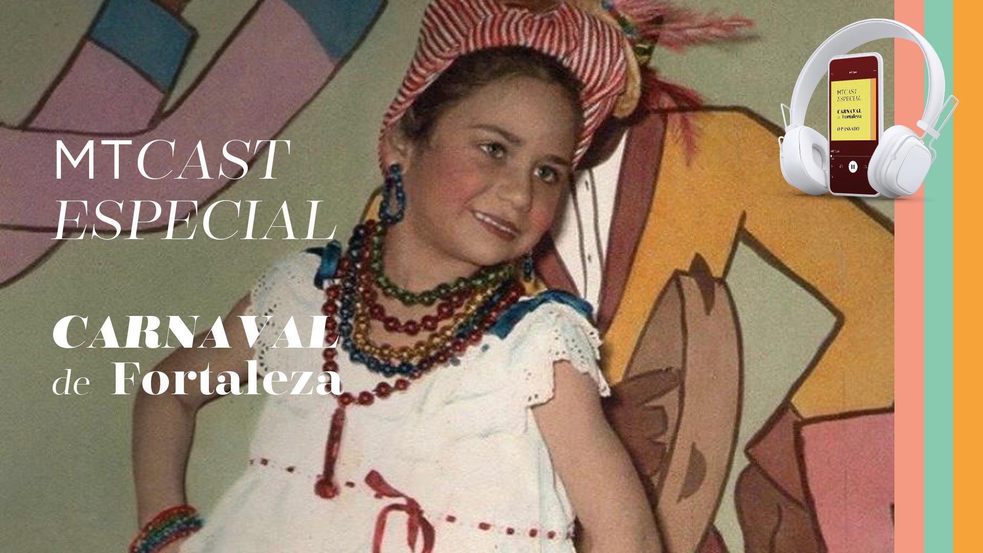 MT Cast #30: a origem do Carnaval em Fortaleza
